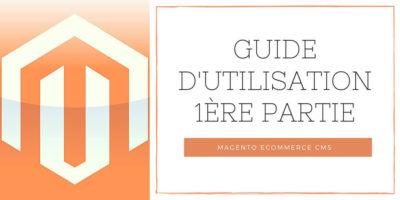 Magento _ Guide d%u2019utilisation, 1ere Partie