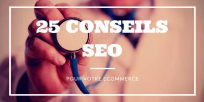 25 Conseils SEO pour votre Site eCommerce