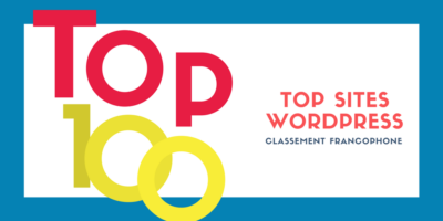 Le Top 100 Francophone des Sites sous WordPress