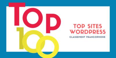 Le Top 100 Francophone des Sites sous WordPress