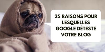 25 raisons pour lesquels google deteste votre blog